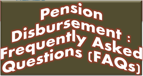 pension-disbursement-frequently-asked-questions