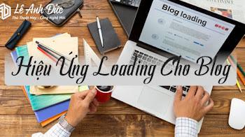 Tạo Hiệu Ứng Loading Cho Website / Blogspot Đơn Giản