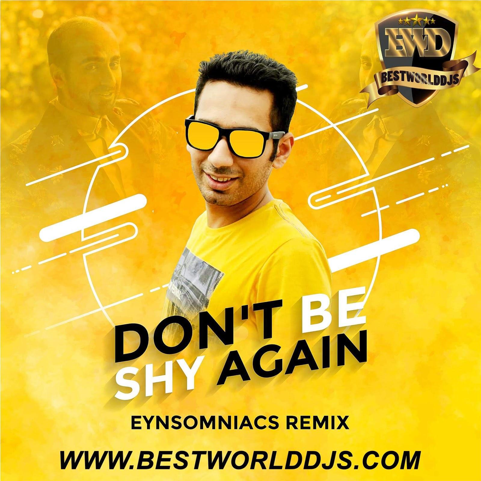 Dont Be Shy Again (Remix) - Eynsomniacs