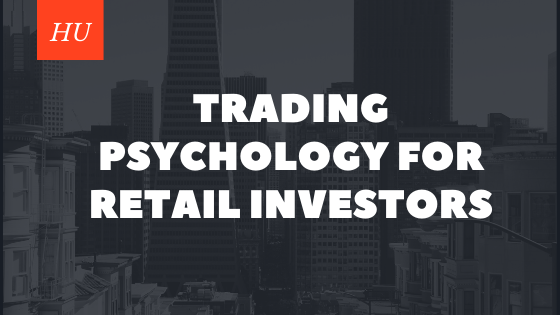 Trading Psychology for retail investors