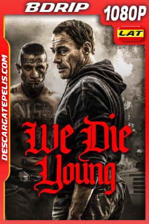 We Die Young (2019) 1080P BDRIP Latino – Ingles