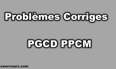 Problèmes Corriges PGCD PPCM