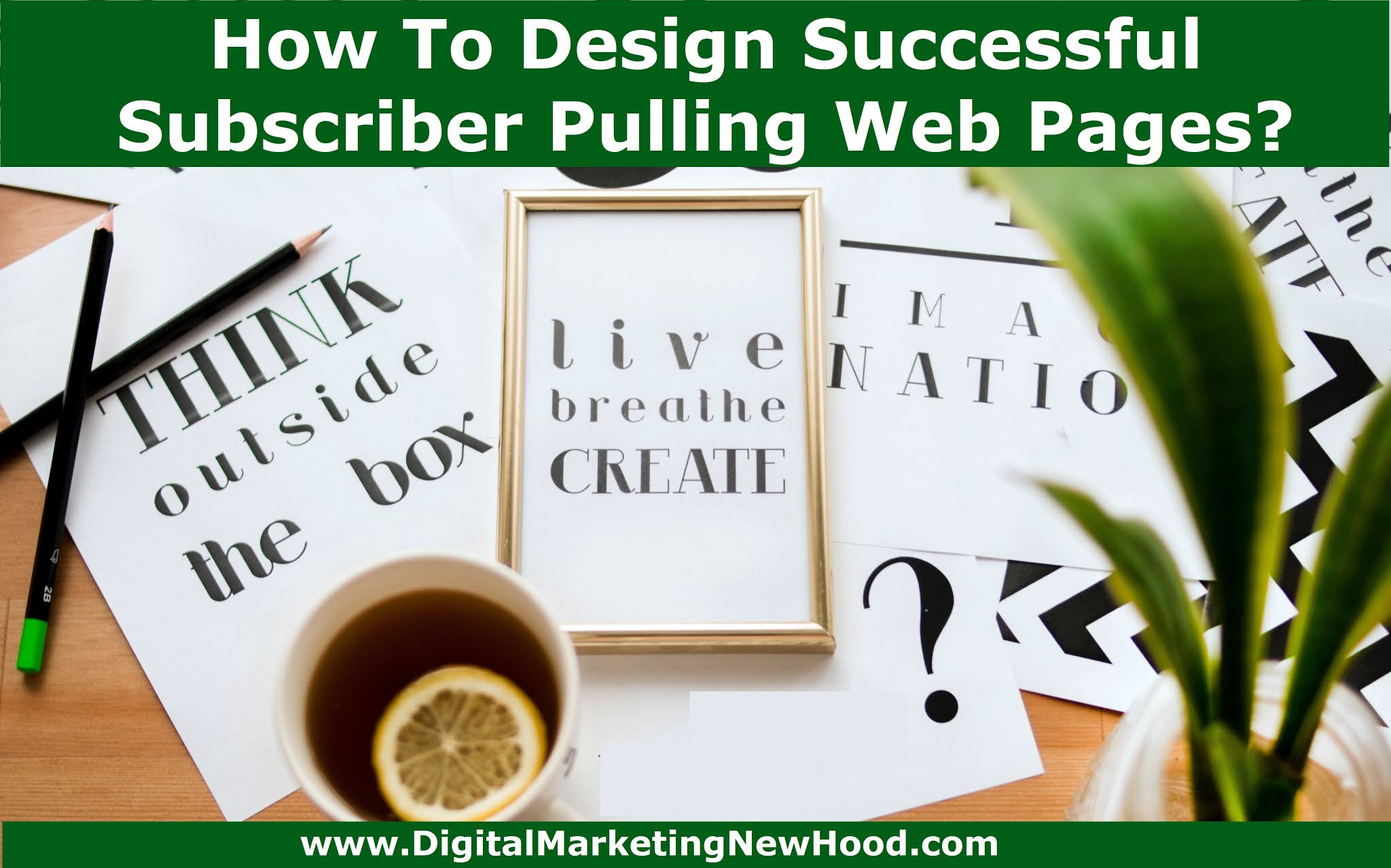 How To Design Successful Subscriber Pulling Web Pages?