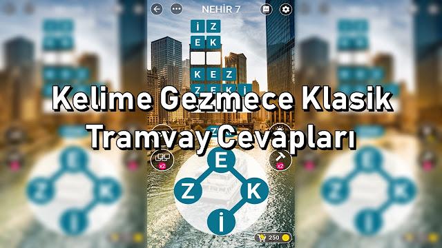 Kelime Gezmece Klasik Tramvay Cevaplari