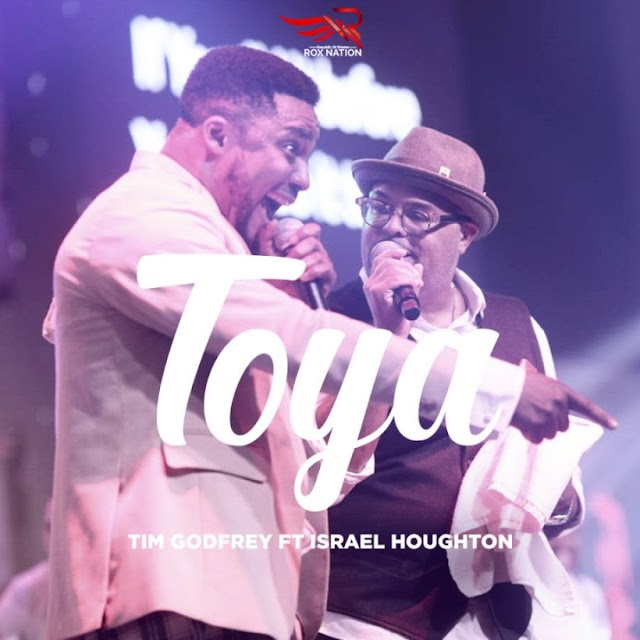 DOWNLOAD MP3: TOYA eze by Tim Godfrey ft Israel Houghton [Mp3 + VIDEO]