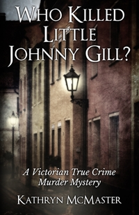 Who Killed Little Johnny Gill? (Kathryn McMaster)