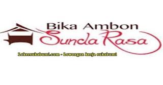 Lowongan Kerja Bika Ambon Sunda Rasa Sukabumi
