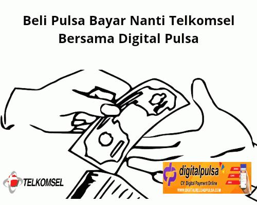 Beli Pulsa Bayar Nanti Telkomsel Bersama Digital Pulsa