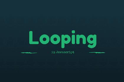 Penjelasan Looping Pada JavaScript Beserta Strukturnya