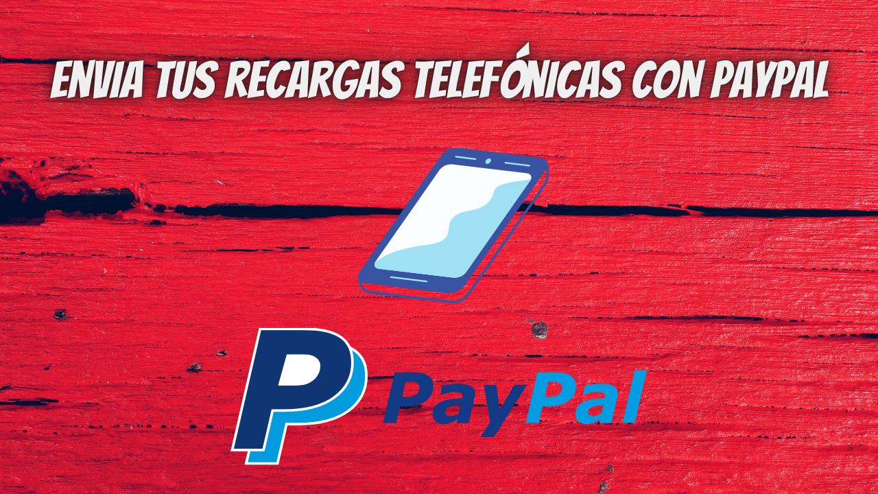 Como enviar recargas telefónicas con PayPal
