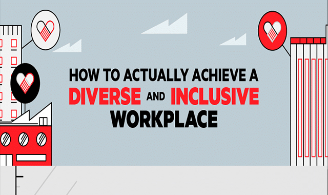 How to Actually Achieve a Diverse and Inclusive Workplace