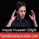 https://humaliwalaazadar.blogspot.com/2019/08/inayat-hussain-gilgiti-nohay-2020.html