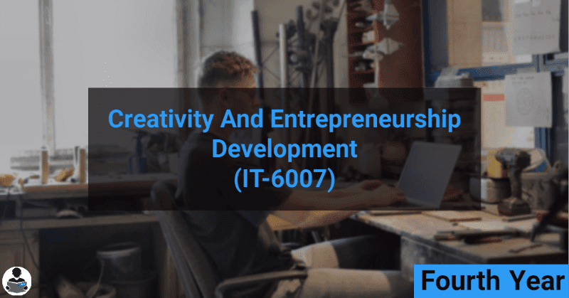 Creativity and Entrepreneurship Development (IT-6007) RGPV notes CBGS Bachelor of engineering