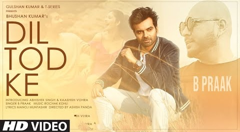 Dil Tod Ke Lyrics- B Praak | Rochak Kohli