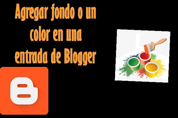 Agregar fondo o un color en una entrada de Blogger
