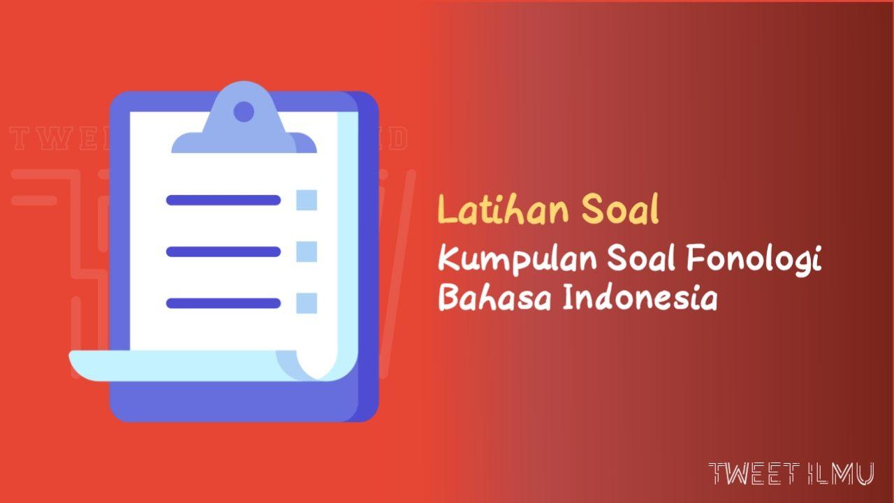 Kumpulan Soal Fonologi Bahasa Indonesia