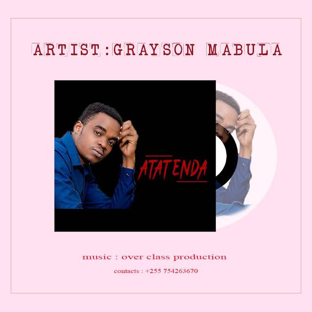 Grayson%2BMabula%2BAtatenda [MP3 DOWNLOAD] Grayson Mabula - Atatenda