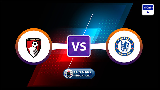 AFC Bournemouth vs Chelsea – Highlights