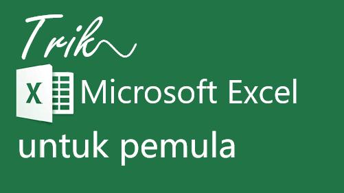 Trik Microsoft Excel