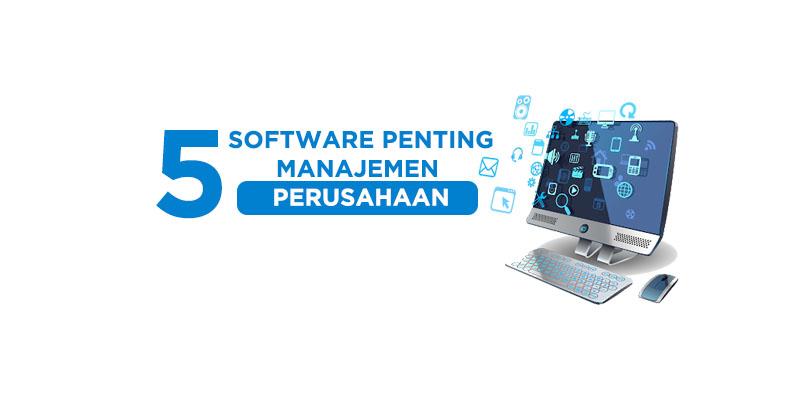 software penting pada manajemen perusahaan