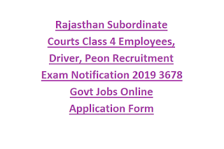 Rajasthan Subordinate Courts Class 4 Employees, Driver, Peon Recruitment Exam Notification 2019 3678 Govt Jobs Online Application Form
