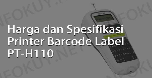 harga dan spesifikasi printer barcode label pt-h110