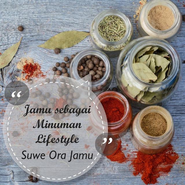 Jamu Sebagai Minuman Lifestyle - Suwe Ora Jamu