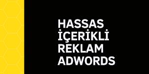Hassas İçerikli Reklam Adwords