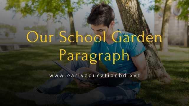 Short Paragraph on Our School Garden Updated in 2020   EEB