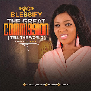 [ Download Music ] Blessify - The Great Commission (Tell The World)