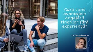 Articol resurse umane - Care sunt avantajele angajării tinerilor fără experiență