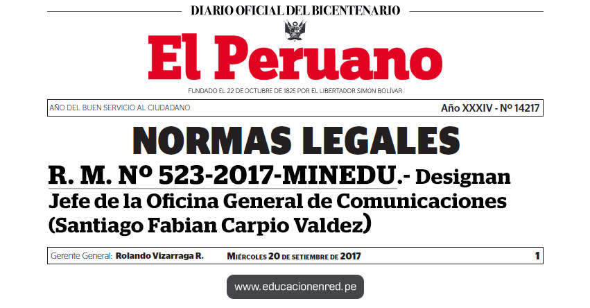R. M. Nº 523-2017-MINEDU - Designan Jefe de la Oficina General de Comunicaciones (Santiago Fabian Carpio Valdez) www.minedu.gob.pe