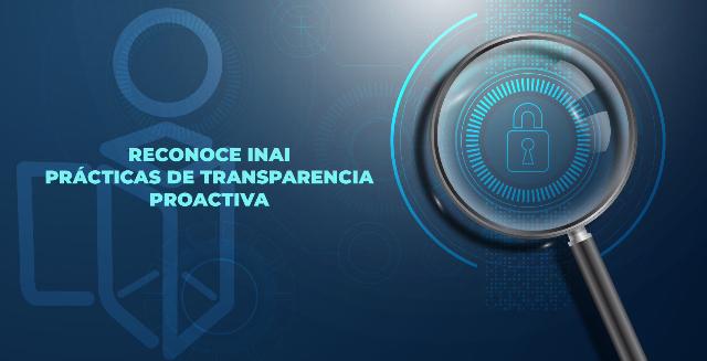 Reconoce INAI prácticas de transparencia proactiva