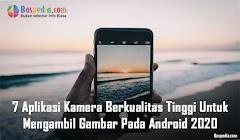 7 Aplikasi Kamera Berkualitas Tinggi Untuk Mengambil Gambar Pada Android 2020