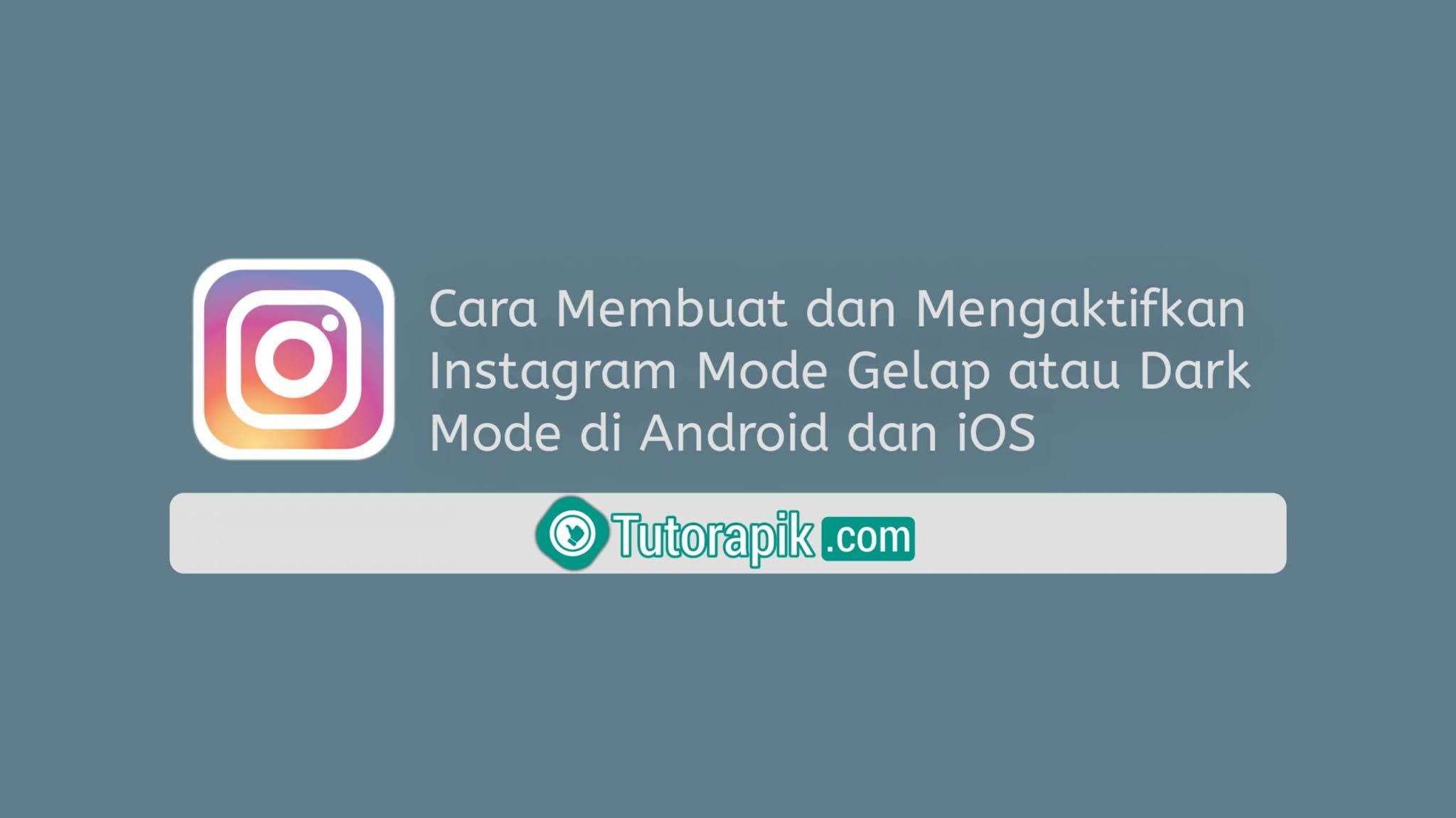 Cara Membuat Instagram Mode Gelap di Android