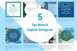 5 Tips Menulis Caption Instagram untuk Meningkatkan Engagement