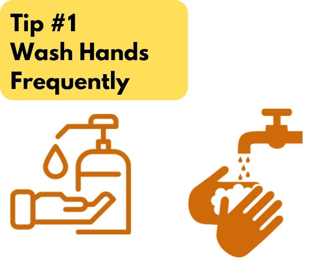 Tip #1 Wash Hands Frequently