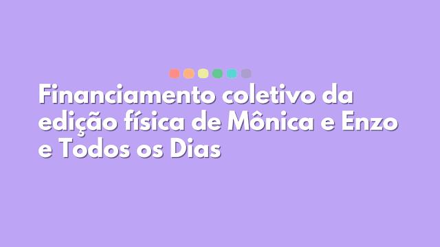 """Financiamento coletivo de """"Mônica e Enzo e Todos os Dias"""""""
