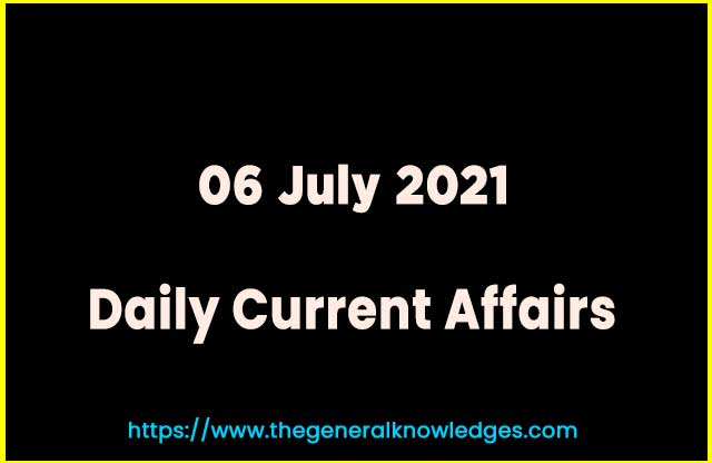 06 July 2021 Current Affairs  and Answer in Hindi