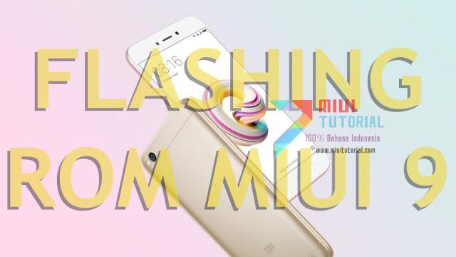 Seperti Apa, Bagaimana serta Apa Saja yang Dibutuhkan untuk Flashing Rom Miui 9 di Xiaomi Redmi 5A? Baca Teliti Tutorial berikut!