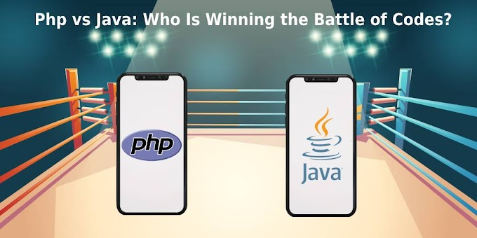 Php vs Java Who Is Winning the Battle of Codes
