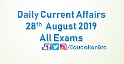 Daily Current Affairs 28th August 2019 For All Government Examinations