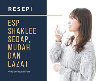 Resepi Bancuhan ESP Shaklee Sedap, Mudah dan Lazat Untuk Kurus