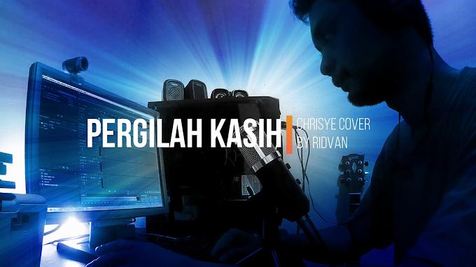 RIDVAN - PERGILAH KASIH Chrisye (Cover)