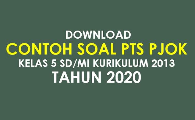 Download Soal Penilaian Tengah Semester (PTS) PJOK Kelas 5 SD/MI Semester 1