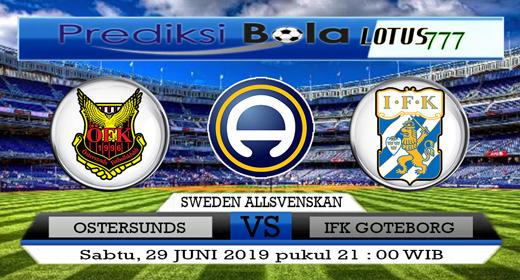 PREDIKSI OSTERSUNDS VS IFK GOTEBORG 29 JUNI 2019