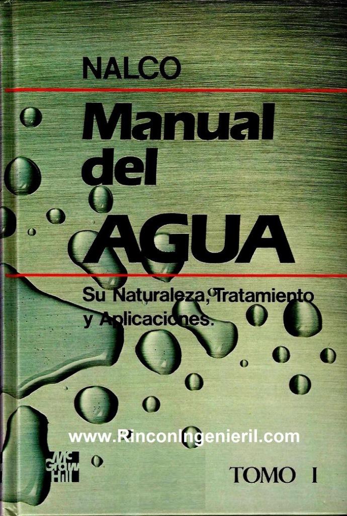 Manual del agua: Su naturaleza, tratamiento y aplicaciones, Tomo I – NALCO