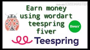 How to make money online. work on ward art with Teespring & fiverr.