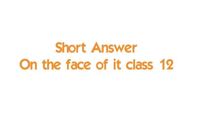On the Face of it Summary Class 12 CBSE