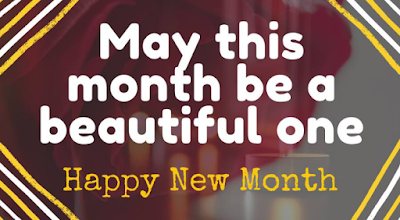 Happy New Month My Love